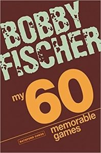 my-60-memorable-games-by-bobby-fisher